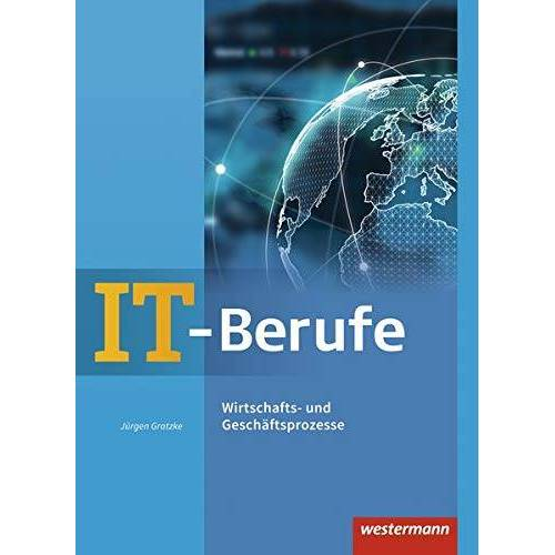 Jürgen Gratzke - IT-Berufe: Wirtschafts- und Geschäftsprozesse: Schülerband - Preis vom 20.10.2020 04:55:35 h
