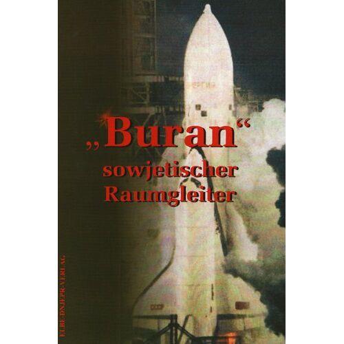 Semjonow, Ju. P. - Buran: Sowjetischer Raumgleiter - Preis vom 05.09.2020 04:49:05 h