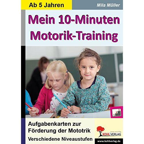 Mila Müller - Mein 10-Minuten-Motorik-Training: Aufgabenkarten zur Förderung der Motorik - Preis vom 20.01.2020 06:03:46 h
