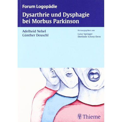 Adelheid Nebel - Dysarthrie und Dysphagie bei Morbus Parkinson - Preis vom 06.05.2021 04:54:26 h