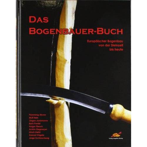 Angelika Hornig - Das Bogenbauer-Buch: Europäischer Bogenbau von der Steinzeit bis heute - Preis vom 08.04.2021 04:50:19 h