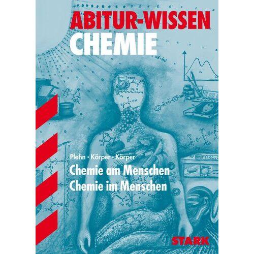 Michael Plehn - Abitur-Wissen Chemie / Chemie am Menschen, Chemie im Menschen - Preis vom 03.05.2021 04:57:00 h