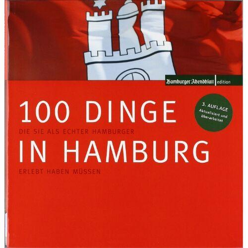 Hamburger Abendblatt - 100 Dinge in Hamburg: Die Sie als echter Hamburger erlebt haben müssen - Preis vom 06.05.2021 04:54:26 h