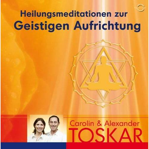 Alexander Toskar - Heilungsmeditation zur Geistigen Aufrichtung - Preis vom 10.05.2021 04:48:42 h