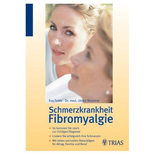Eva Felde - Schmerzkrankheit Fibromyalgie - Preis vom 03.05.2021 04:57:00 h