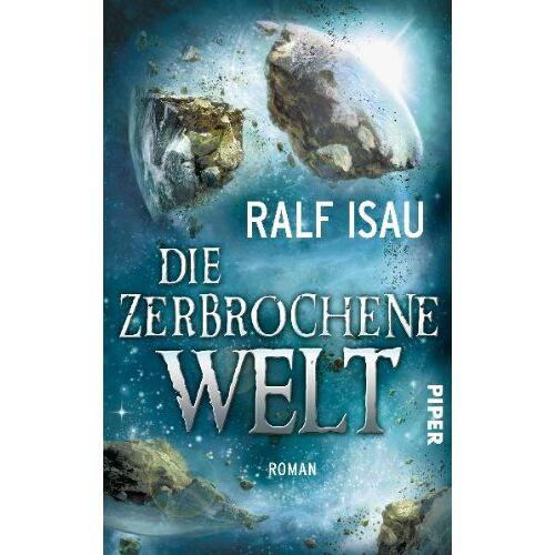 Ralf Isau - Die zerbrochene Welt: Roman (Die zerbrochene Welt 1) - Preis vom 14.04.2021 04:53:30 h