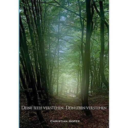 Christian Hofer - Deine Seele verstehen - Dein Leben verstehen - Preis vom 08.05.2020 05:02:42 h
