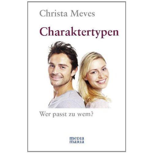 Christa Meves - Charaktertypen - Wer passt zu wem? - Preis vom 02.06.2020 05:03:09 h