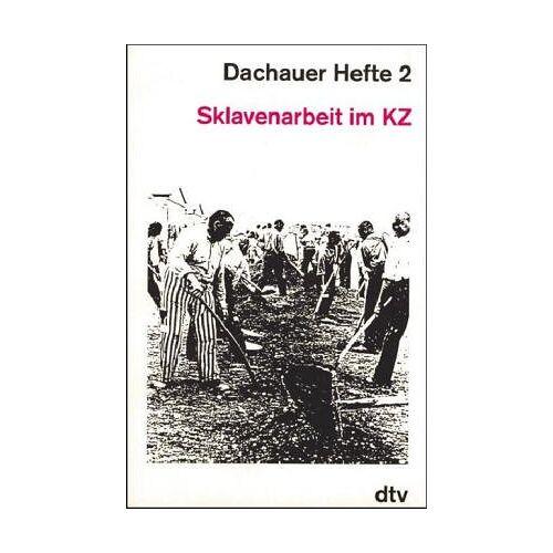 Wolfgang Benz - Dachauer Hefte 2 : Sklavenarbeit im KZ - Preis vom 21.04.2021 04:48:01 h