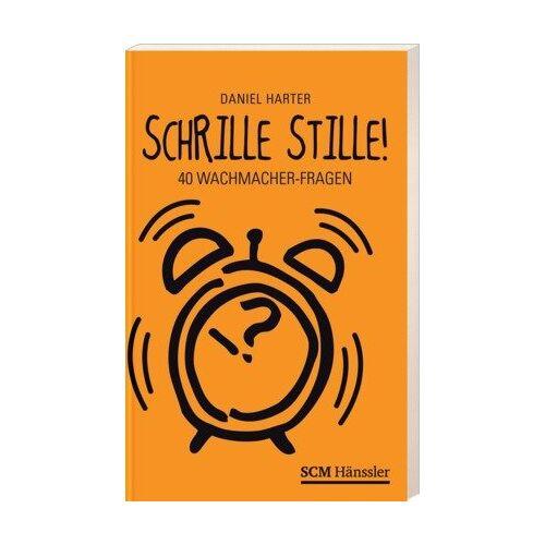 Daniel Harter - Schrille Stille: 40 Wachmacher-Fragen - Preis vom 21.10.2020 04:49:09 h