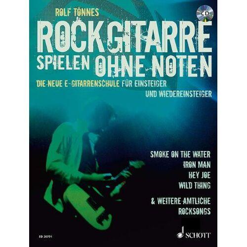 Rolf Tönnes - Rockgitarre spielen ohne Noten: Die neue E-Gitarrenschule für Einsteiger und Wiedereinsteiger. E-Gitarre. Ausgabe mit CD. - Preis vom 21.10.2020 04:49:09 h