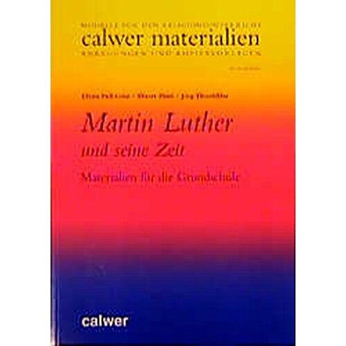 Elvira Feil-Götz - Martin Luther und seine Zeit: Materialien für die Grundschule (Calwer Materialien) - Preis vom 11.05.2021 04:49:30 h