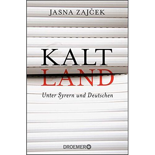 Jasna Zajcek - Kaltland: Unter Syrern und Deutschen - Preis vom 15.04.2021 04:51:42 h