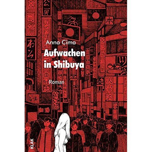 Anna Cima - Aufwachen in Shibuya - Preis vom 03.05.2021 04:57:00 h