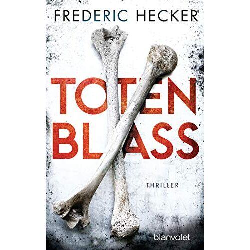 Frederic Hecker - Totenblass: Thriller (Fuchs & Schuhmann, Band 1) - Preis vom 09.05.2021 04:52:39 h