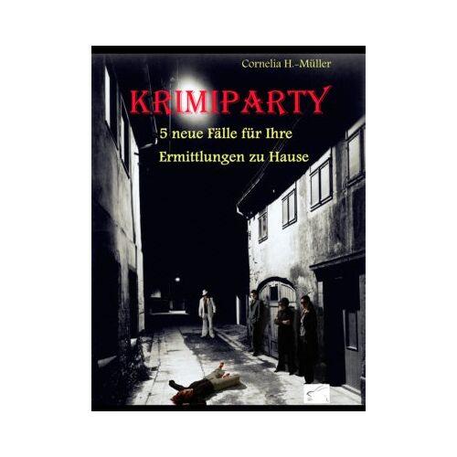 Cornelia H.-Müller - Krimiparty: Neuer Spaß mit Mitspiel-Krimis! - Preis vom 01.03.2021 06:00:22 h