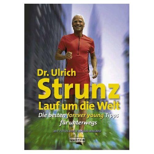 Strunz, Ulrich Th. - Lauf um die Welt - Preis vom 27.10.2020 05:58:10 h