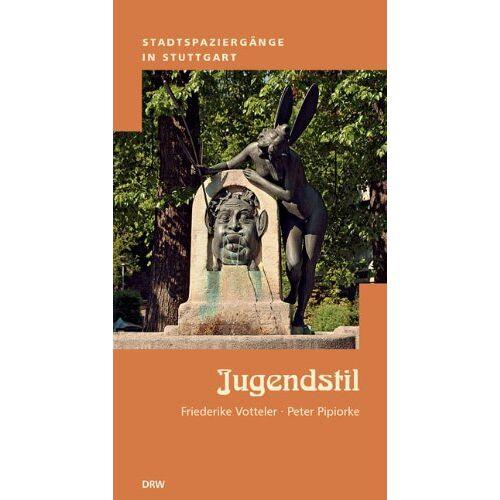Friederike Votteler - Stadtspaziergänge in Stuttgart - Jugendstil - Preis vom 16.04.2021 04:54:32 h