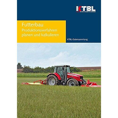 KTBL - Futterbau: Produktionsverfahren planen und kalkulieren - Preis vom 15.04.2021 04:51:42 h