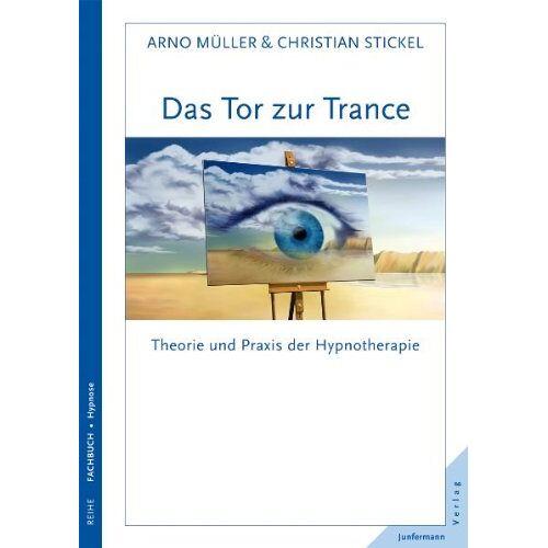 Arno Müller - Das Tor zur Trance: Theorie und Praxis der Hypnotherapie - Preis vom 10.05.2021 04:48:42 h