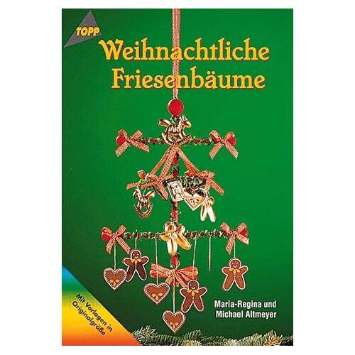 Maria-Regina Altmeyer - Weihnachtliche Friesenbäume - Preis vom 12.04.2021 04:50:28 h