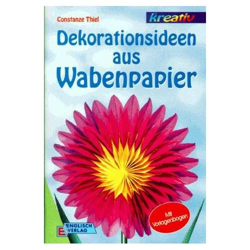 Constanze Thiel - Dekorationsideen aus Wabenpapier - Preis vom 21.10.2020 04:49:09 h