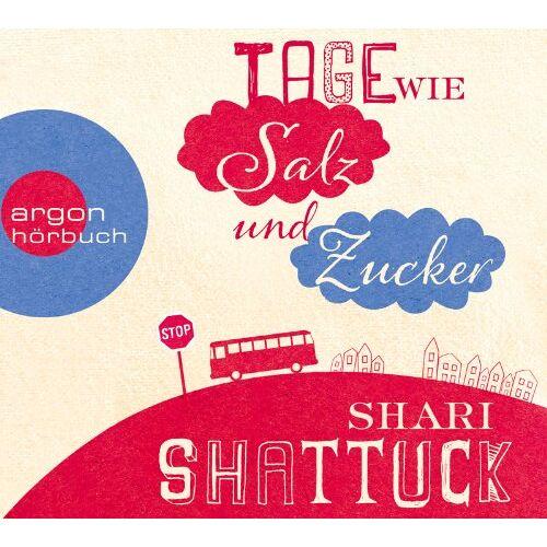 Shari Shattuck - Tage wie Salz und Zucker - Preis vom 06.03.2021 05:55:44 h