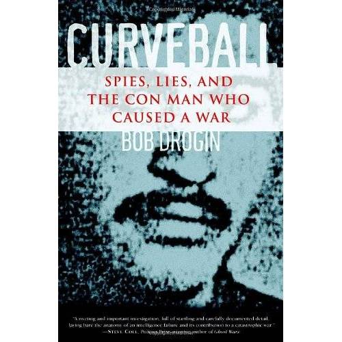 Bob Drogin - Curveball: Spies, Lies, and the Con Man Who Caused a War - Preis vom 11.05.2021 04:49:30 h