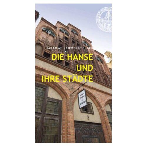 Hartmut Schwerdtfeger - Die Hanse und ihre Städte. - Preis vom 10.04.2021 04:53:14 h
