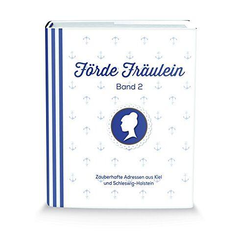 Kassian A. Goukassian - Förde Fräulein: Kiels zauberhafte Adressen - Band 2 - Preis vom 14.04.2021 04:53:30 h