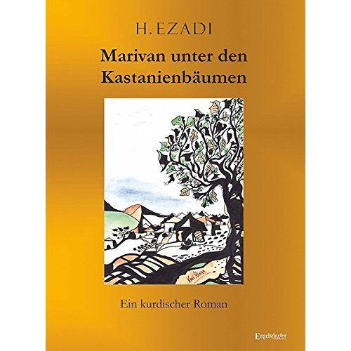 H. Ezadi - Marivan unter den Kastanienbäumen: Ein kurdischer Roman - Preis vom 22.04.2021 04:50:21 h