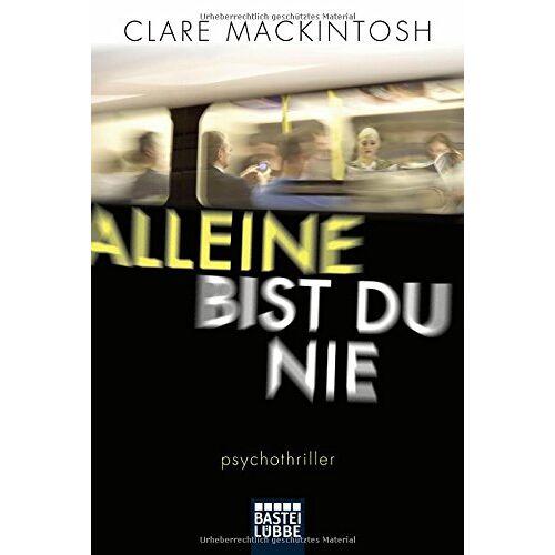 Clare Mackintosh - Alleine bist du nie: Psychothriller - Preis vom 20.10.2020 04:55:35 h