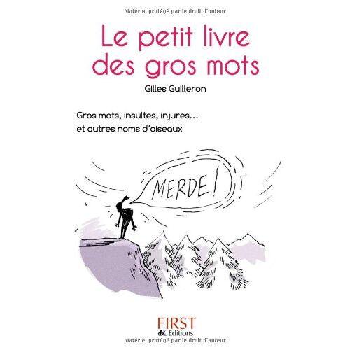 Gilles Guilleron - Le Petit Livre De: Le Petit Livre Des Gros Mots - Preis vom 21.10.2020 04:49:09 h