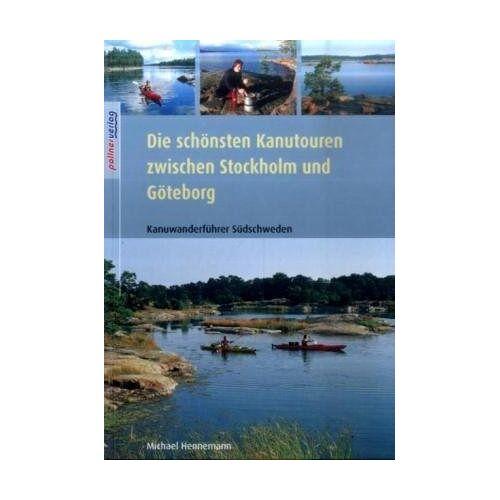 Michael Hennemann - Die schönsten Kanutouren zwischen Stockholm und Göteborg: Kanuführer Südschweden - Preis vom 07.05.2021 04:52:30 h