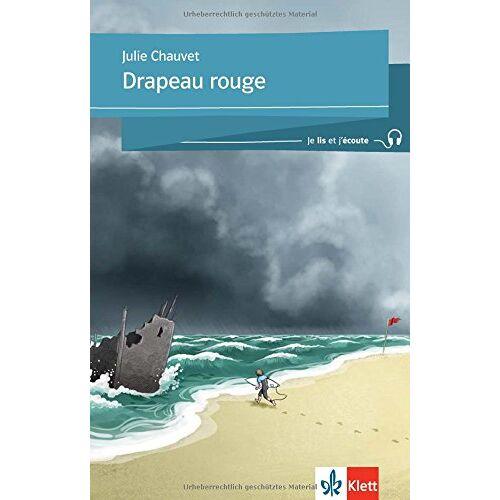 Julie Chauvet - Drapeau rouge: Buch + Online-Angebot (Je lis et j'écoute / Für die Sekundarstufe 1) - Preis vom 10.05.2021 04:48:42 h