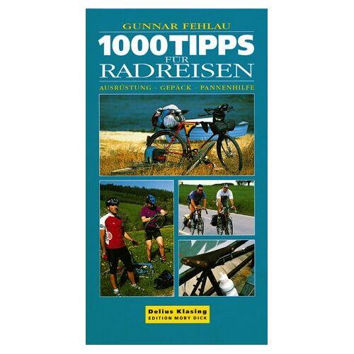 Gunnar Fehlau - 1000 Tipps für Radreisen - Preis vom 06.09.2020 04:54:28 h