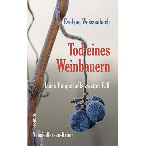 Evelyne Weissenbach - Tod eines Weinbauern: Neusiedlersee-Krimi - Preis vom 21.10.2020 04:49:09 h