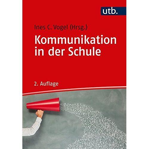 Vogel, Ines C - Kommunikation in der Schule - Preis vom 07.04.2020 04:55:49 h