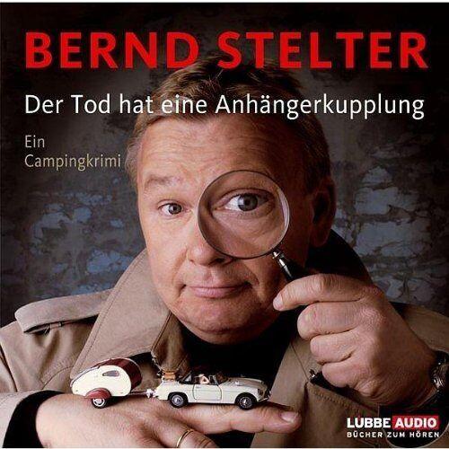 Bernd Stelter - Der Tod hat eine Anhängerkupplung: Campingkrimi. - Preis vom 06.05.2021 04:54:26 h