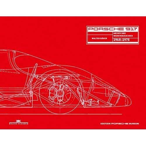 Walter Näher - Porsche 917: Archiv und Werkverzeichnis 1968 - 1975 - Preis vom 18.10.2019 05:04:48 h