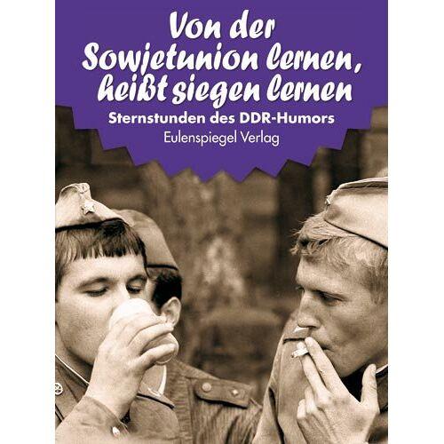 Von der Sowjetunion lernen - Sternstunden des DDR-Humors 15: 1949-1950 - Von der Sowjetunion lernen, heißt siegen lernen - Preis vom 05.09.2020 04:49:05 h
