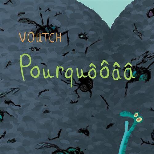 Voutch - Pourquôôâa - Preis vom 18.04.2021 04:52:10 h