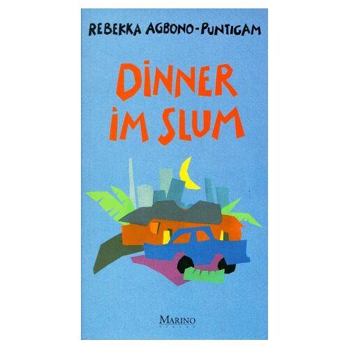 Rebekka Agbono-Puntigam - Dinner im Slum - Preis vom 02.12.2020 06:00:01 h