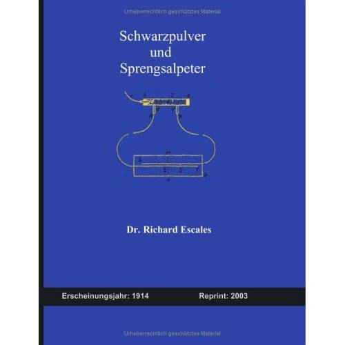 Richard Escales - Schwarzpulver und Sprengsalpeter - Preis vom 11.05.2021 04:49:30 h