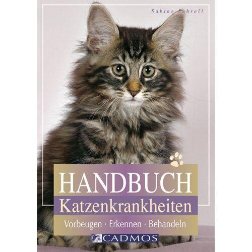 Sabine Schroll - Handbuch Katzenkrankheiten: Vorbeugen - Erkennen - Behandeln - Preis vom 09.05.2021 04:52:39 h