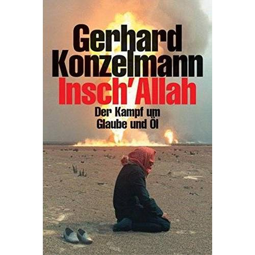 Gerhard Konzelmann - Insch'Allah: Der Kampf um Glaube und Öl - Preis vom 17.04.2021 04:51:59 h