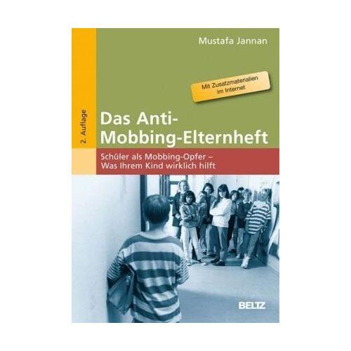 Mustafa Jannan - Das Anti-Mobbing-Elternheft: Schüler als Mobbing-Opfer - Was Ihrem Kind wirklich hilft - Preis vom 11.05.2021 04:49:30 h