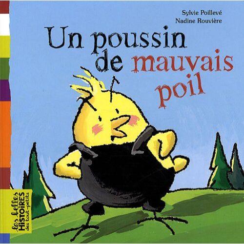 Poilleve, Sylvie;Rouviere, Nadine - un poussin de mauvais poil - Preis vom 01.03.2021 06:00:22 h