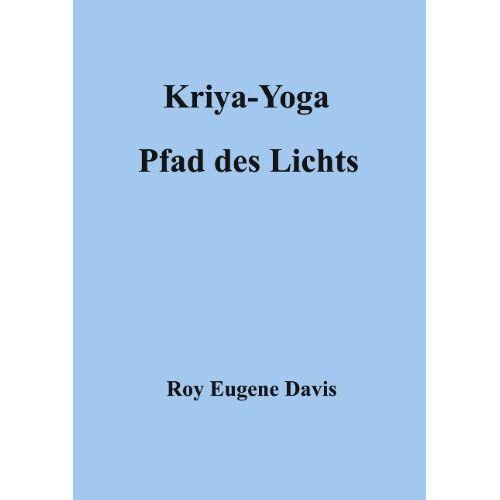 Davis, Roy Eugene - Kriya-Yoga, Pfad des Lichts - Preis vom 11.11.2019 06:01:23 h