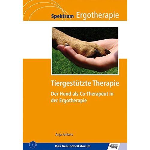 Junkers Anja - Tiergestützte Therapie: Der Hund als Co-Therapeut in der Ergotherapie (Spektrum Ergotherapie) - Preis vom 25.11.2020 06:05:43 h